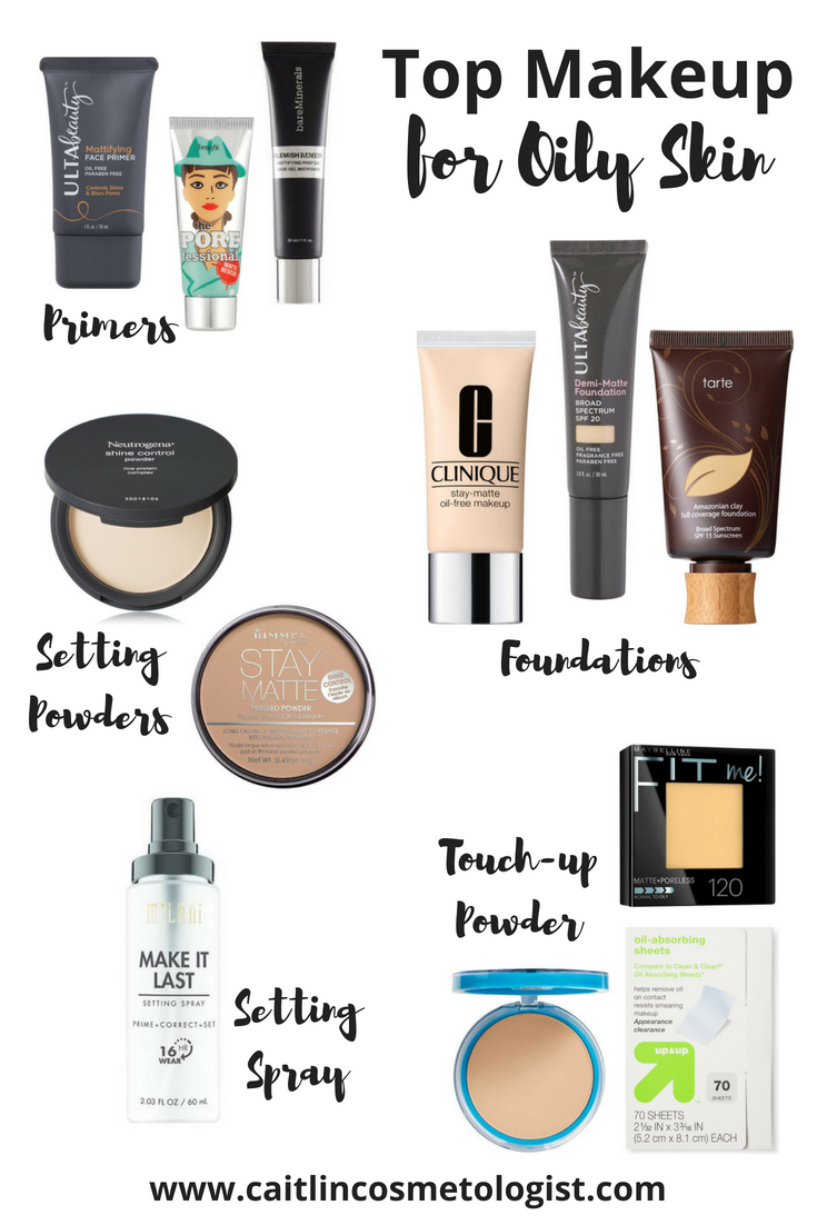 Top Makeup for Oily Skin Caitlin Cosmetologist Top