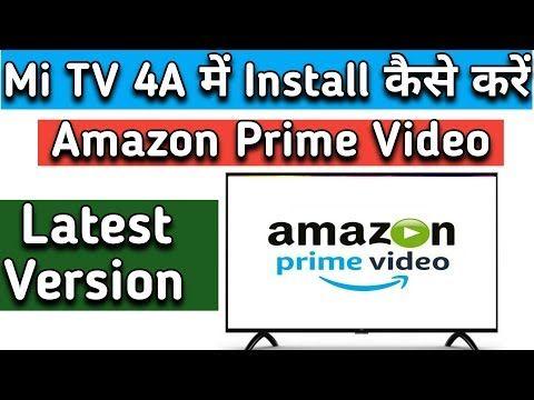 Watch Amazon Prime Videos on OLD Mi TV 4A, install Amazon