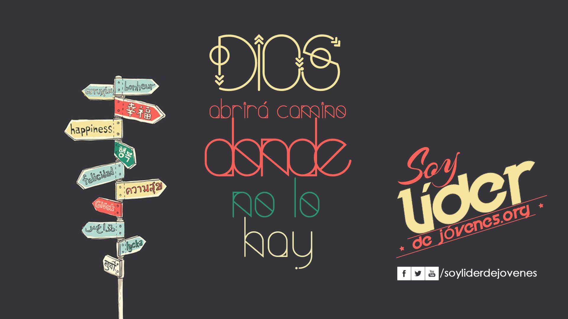 Dios abrirá caminos donde no lo hay…  #soyliderdejovenes  www.soyliderdejovenes.org