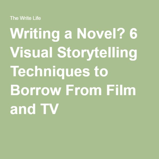 Writing a Novel? 6 Visual Storytelling Techniques to Borrow From Film and TV