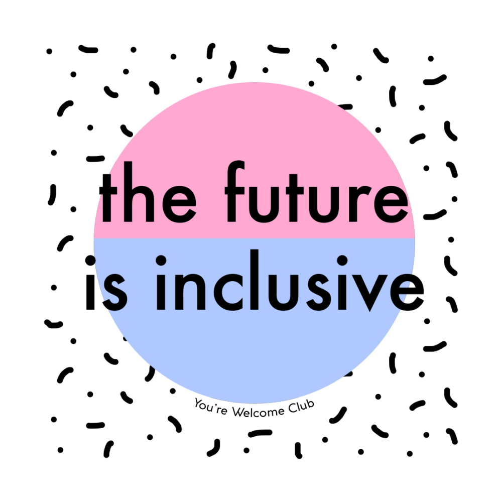 The Future Is Inclusive Sparkles You Re Welcome Club Shop In 2021 Funny Tshirts Inclusive Gender Identity