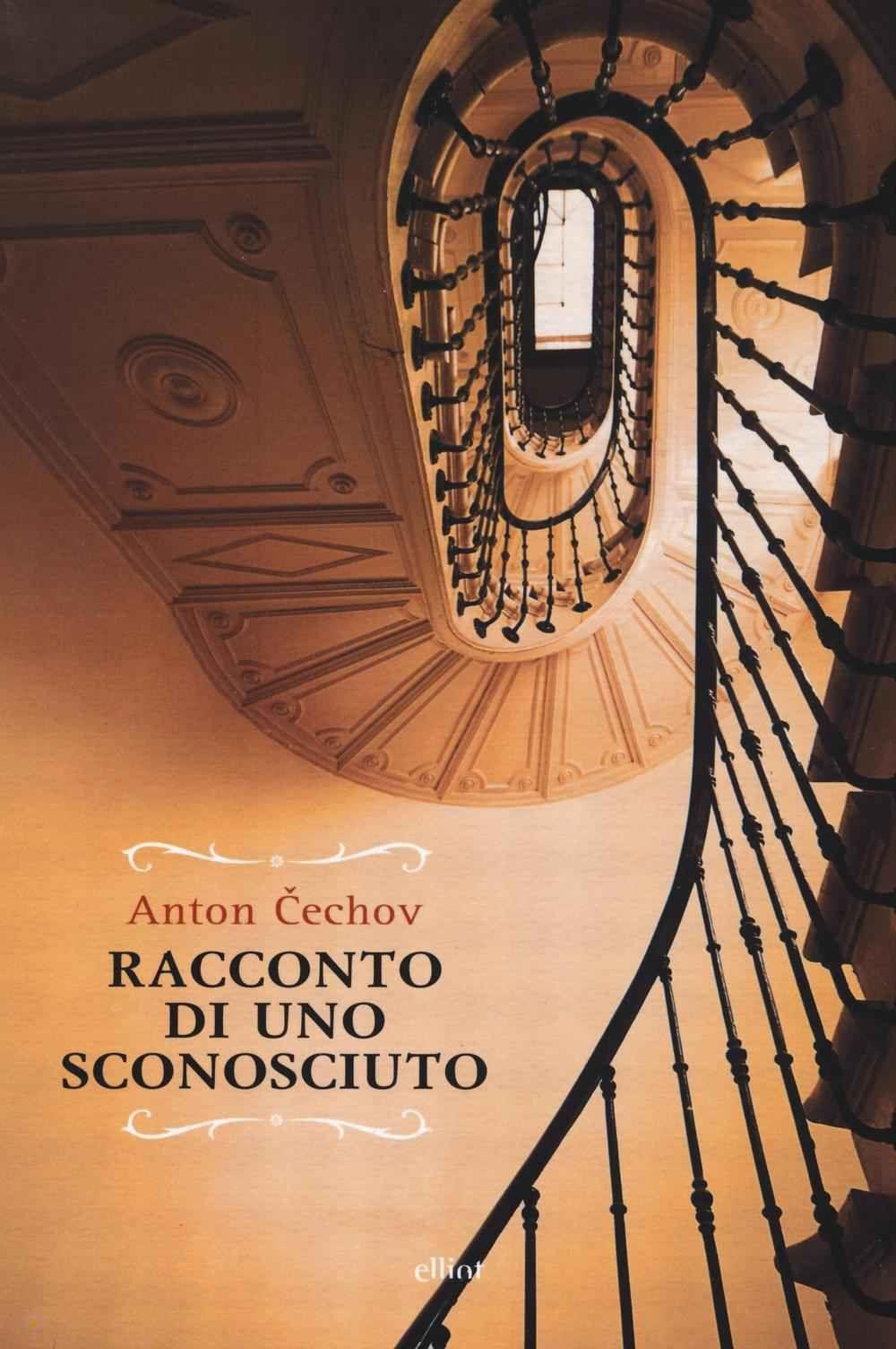 Foto Cover di Racconto di uno sconosciuto, Libro di Anton Cechov, edito da Elliot