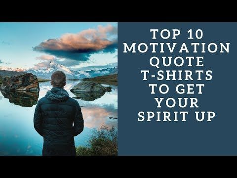 Top 10 Motivation Quote T-Shirts to get your spirit up - YouTube