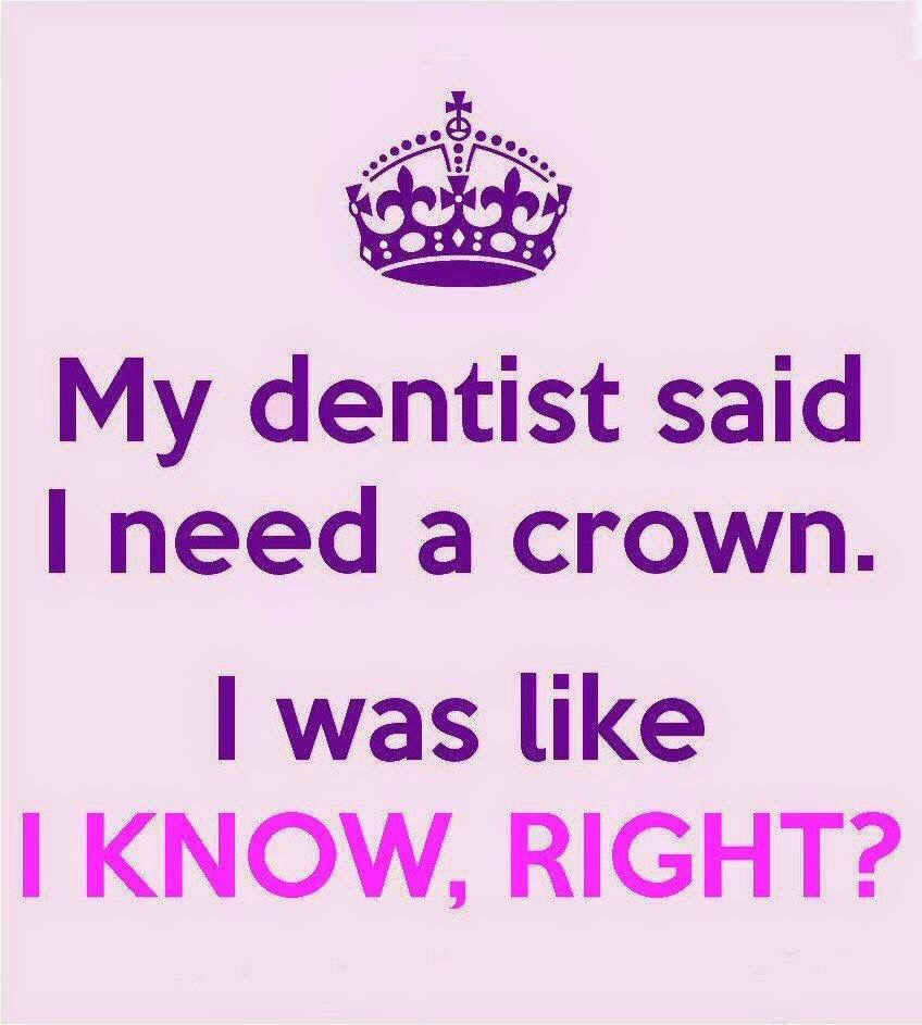 My dentist said I need a crown... ) Dental crowns