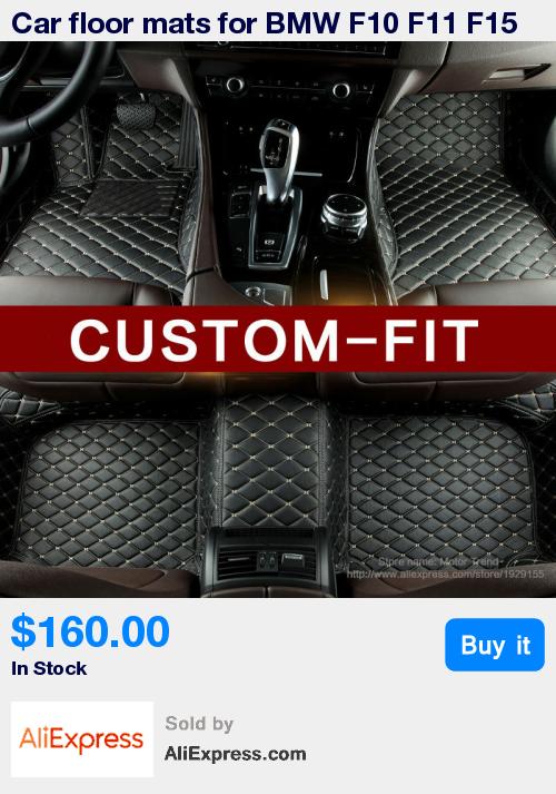 Car floor mats for BMW F10 F11 F15 F16 F20 F25 F30 F34 E60 E70 E90 1 3 4 5 7 Series GT X1 X3 X4 X5 X6 Z4 3D car-styling carpet * Pub Date: 13:24 Feb 9 2017