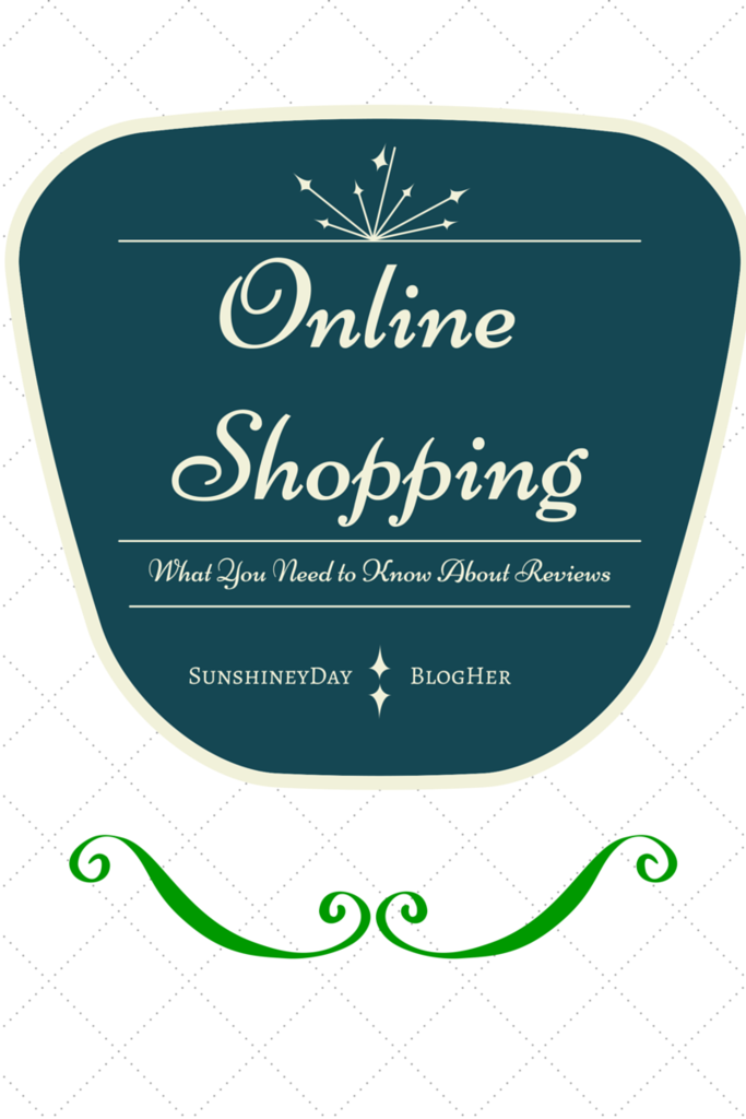 What Every Online Shopper Needs to Know About Reviews. SunshineyDay @ Blogher