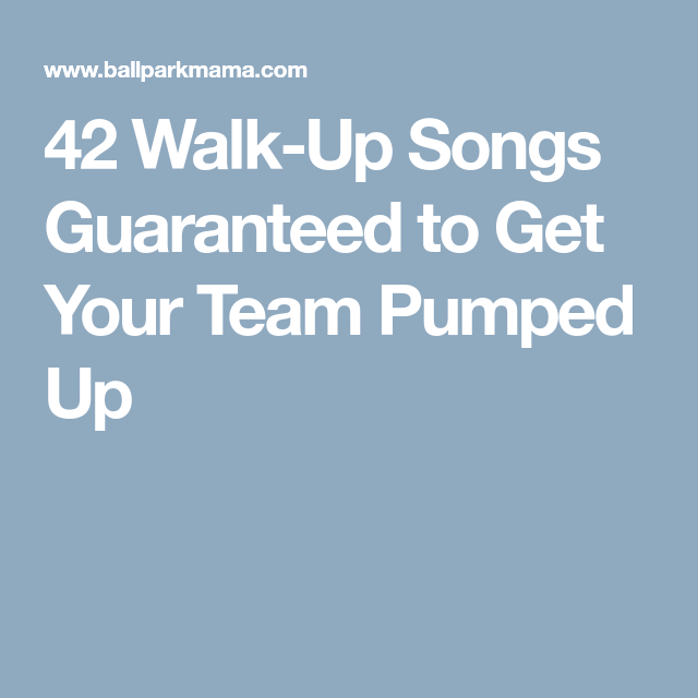 42 Walk-Up Songs Guaranteed to Get Your Team Pumped Up
