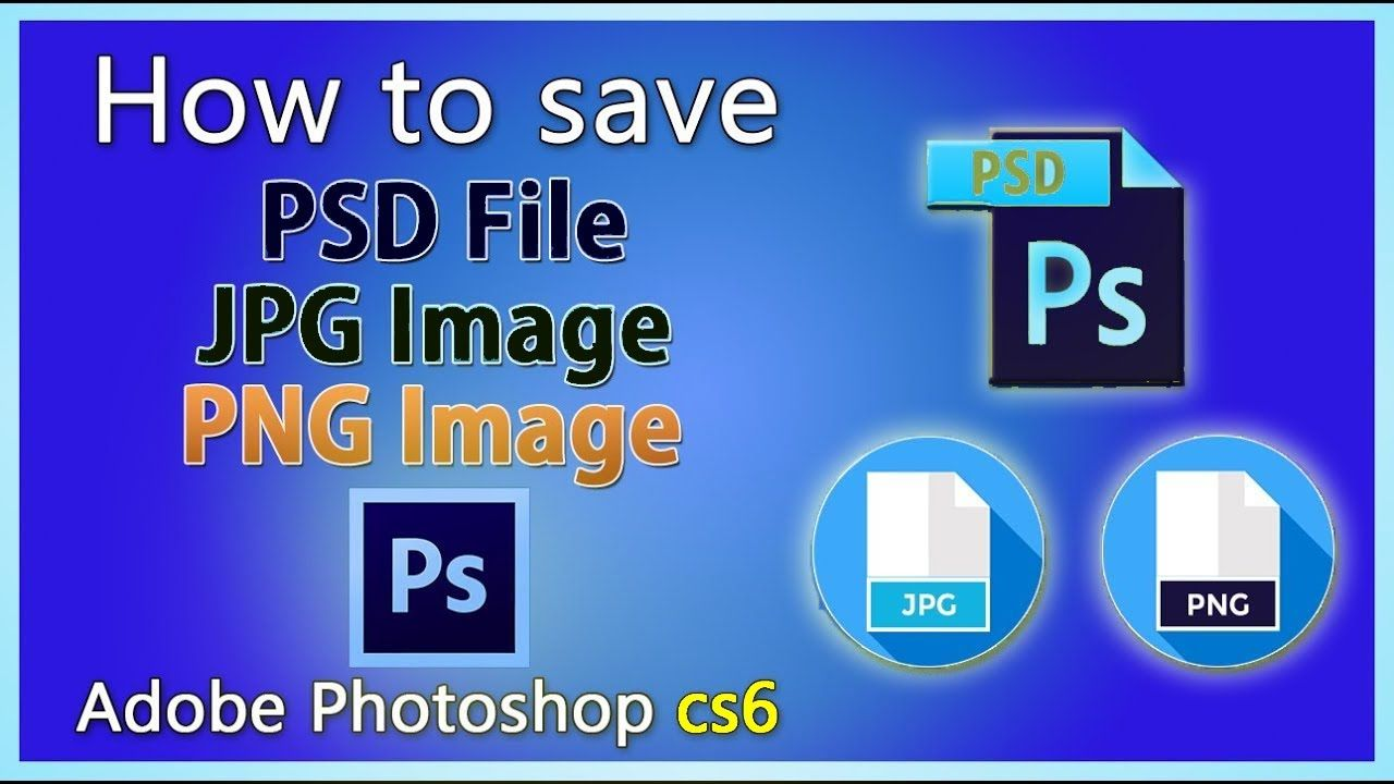 How To Save Image As Psd Jpg Png In Adobe Photoshop Photoshop Tutorial Photoshop Tutorial Adobe Photoshop Photoshop