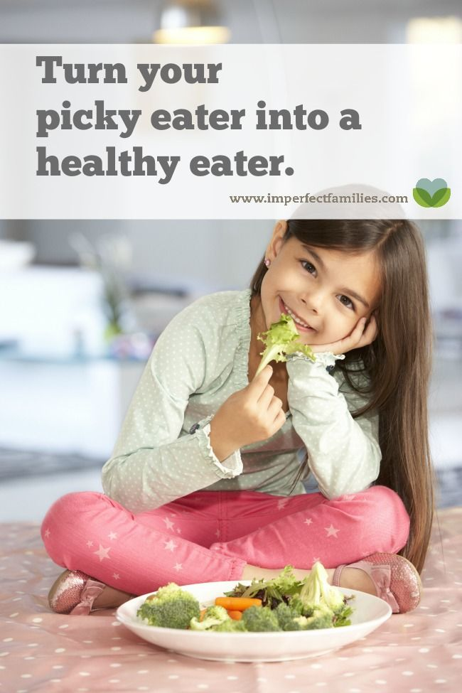 Turn your Picky Eater into a Healthy Eater