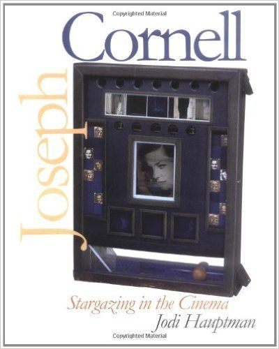 Joseph Cornell Stargazing In The Cinema Yale Publications In The History Of Art Assistant Professor Jodi Hauptman 9780300 Joseph Cornell Stargazing Cinema