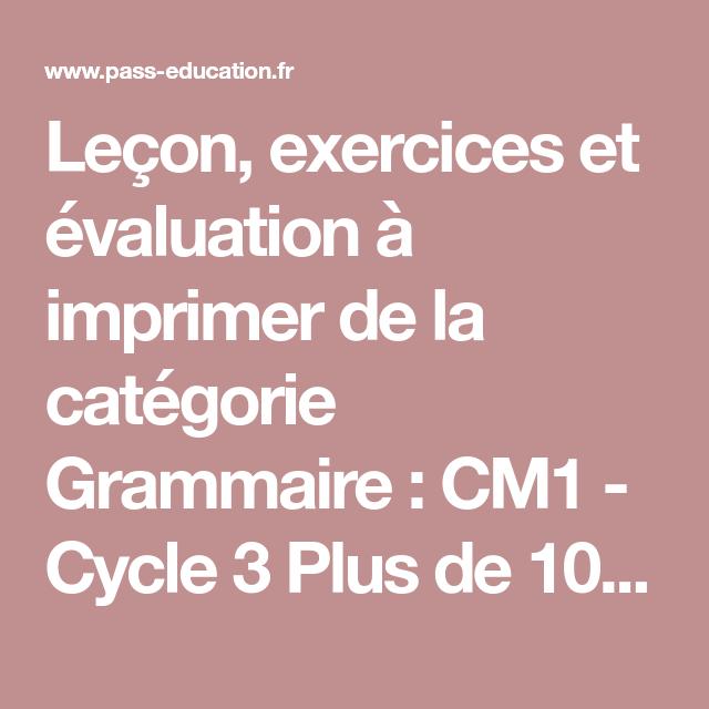 Leçon, exercices et évaluation à imprimer de la catégorie Grammaire : CM1 - Cycle 3 Plus de ...