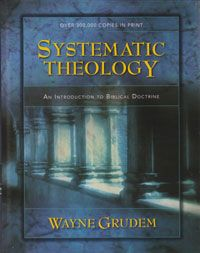 Wayne Grudem S Systematic Theology An Excellent Resource To Use