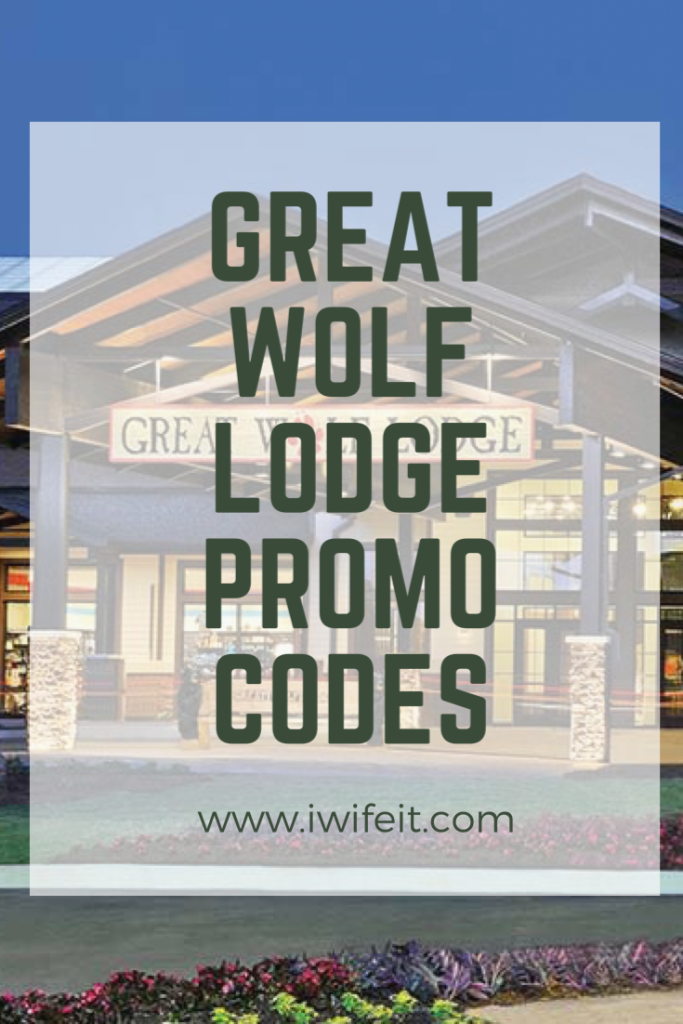 Great Wolf Lodge PROMO CODES! iwifeit in 2020 Great