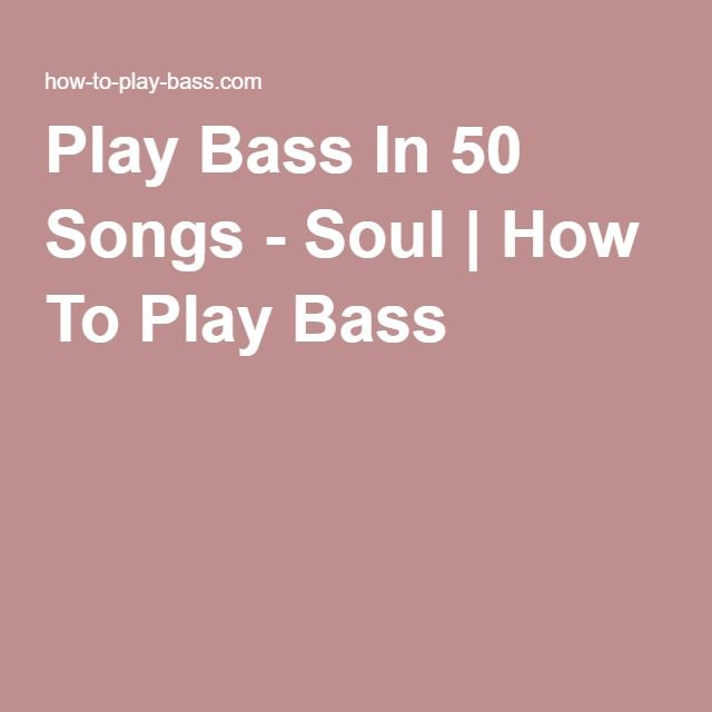 Play Bass In 50 Songs - Soul | How To Play Bass