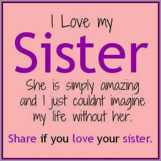 I Love My Sister Quotes And Sayings Love Makes Family Sister