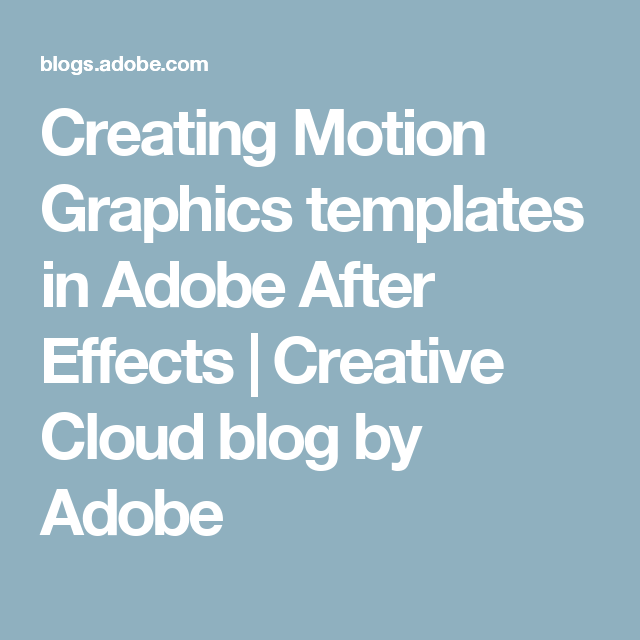 Creating Motion Graphics templates in Adobe After Effects | Creative ...