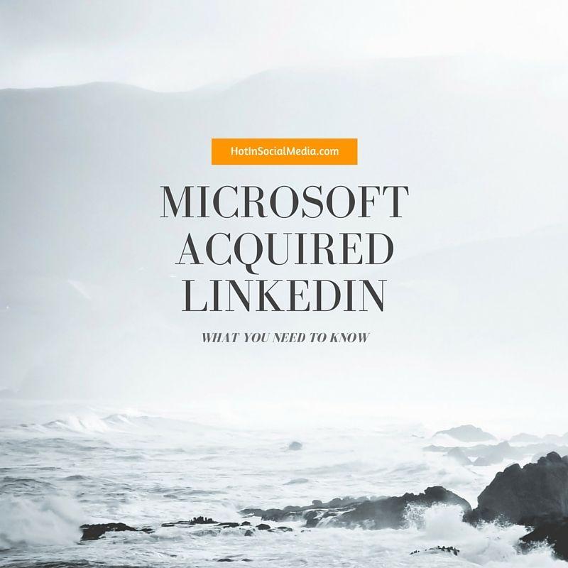 Microsoft Acquired LinkedIn
