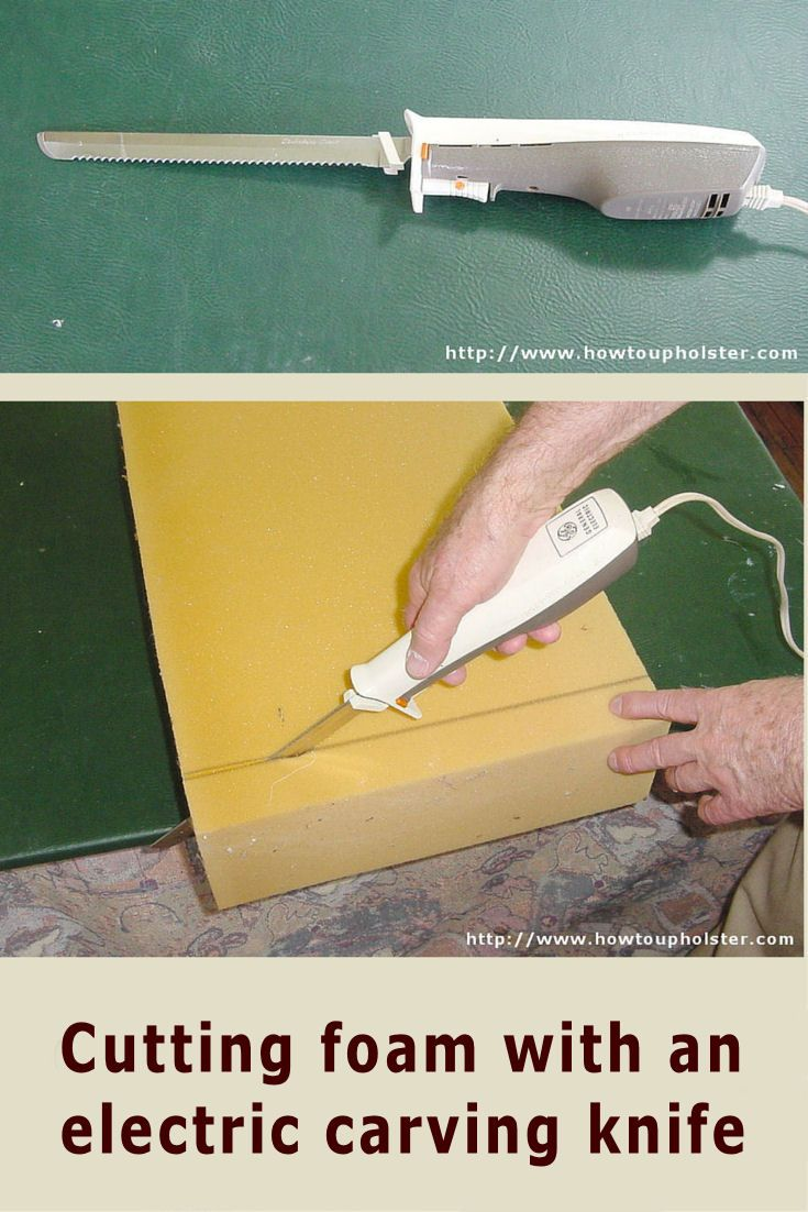 Cutting Foam With An Electric Carving Knife Makes A Clean Accurate Cut