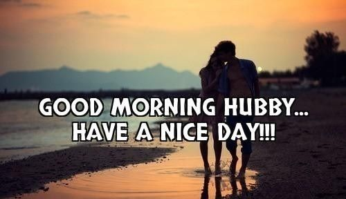 Good Morning Images For Husband Morning To Hubby Good Morning