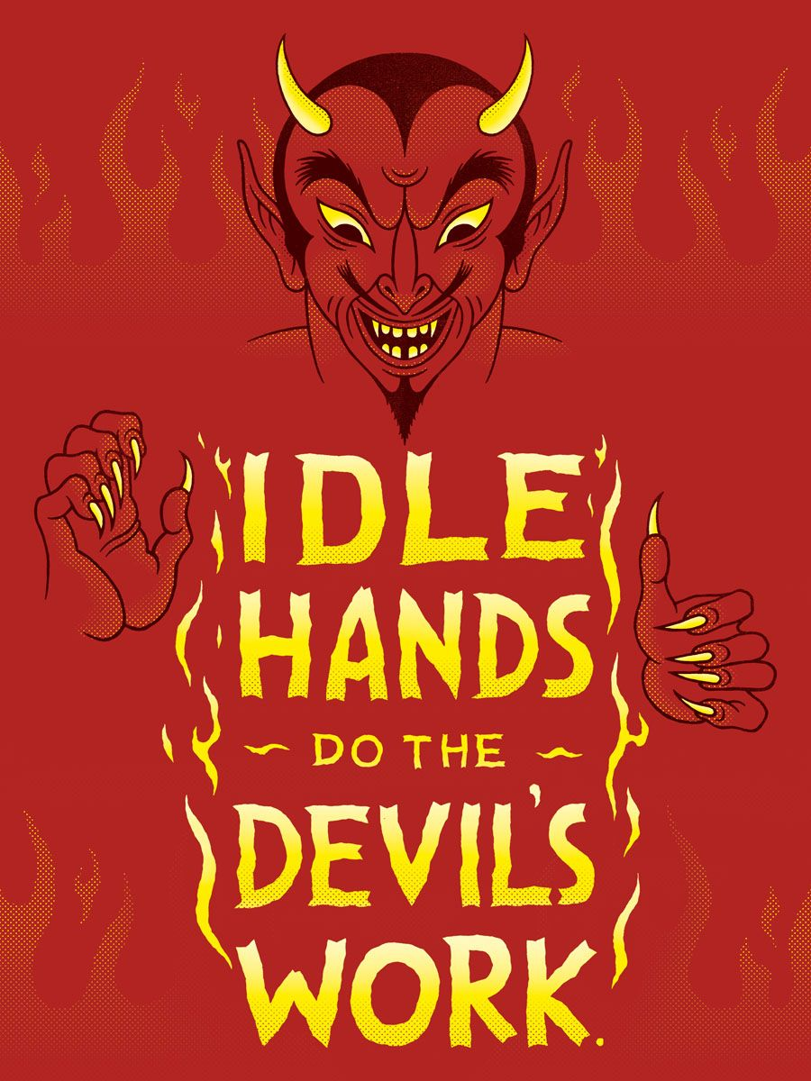 Idle Hands Do The Devils Work Poster Inspirational Quotes Work