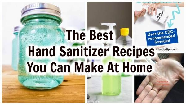 The Best And Safest Hand Sanitizer Recipes You Can Make At Home