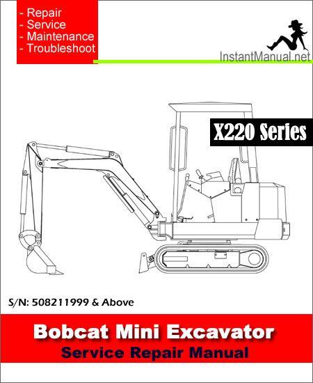 Bobcat 220 X220 Mini Excavator Service Manual 508211999 Below