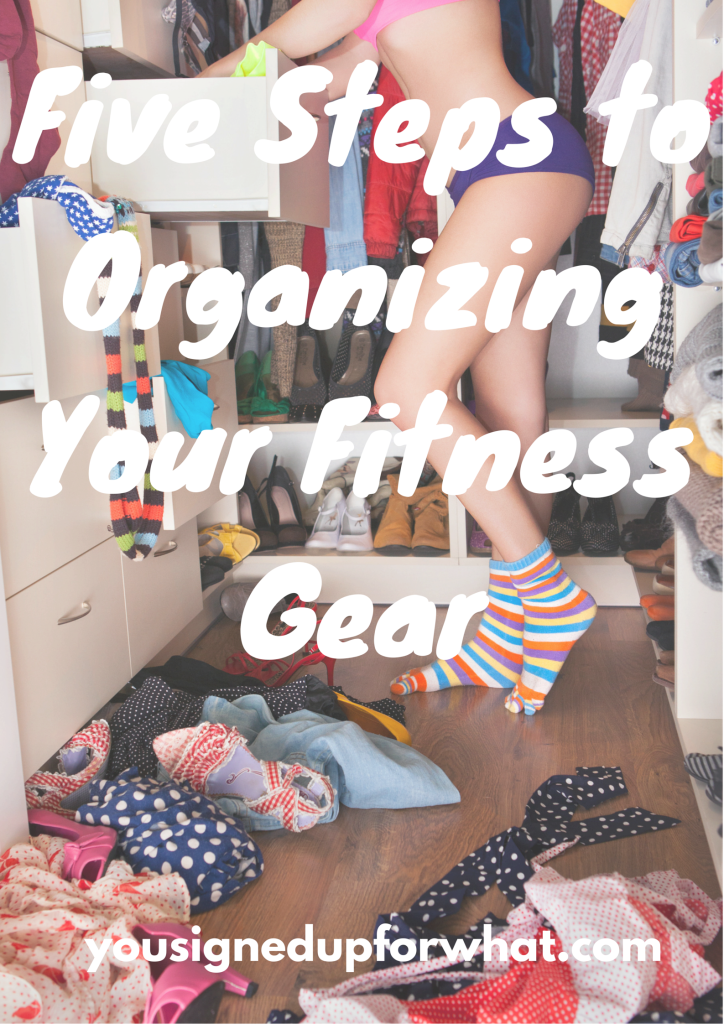 Five Steps to Organizing Your Fitness Gear #Fitness #Gear #Organizing #Signed #Steps