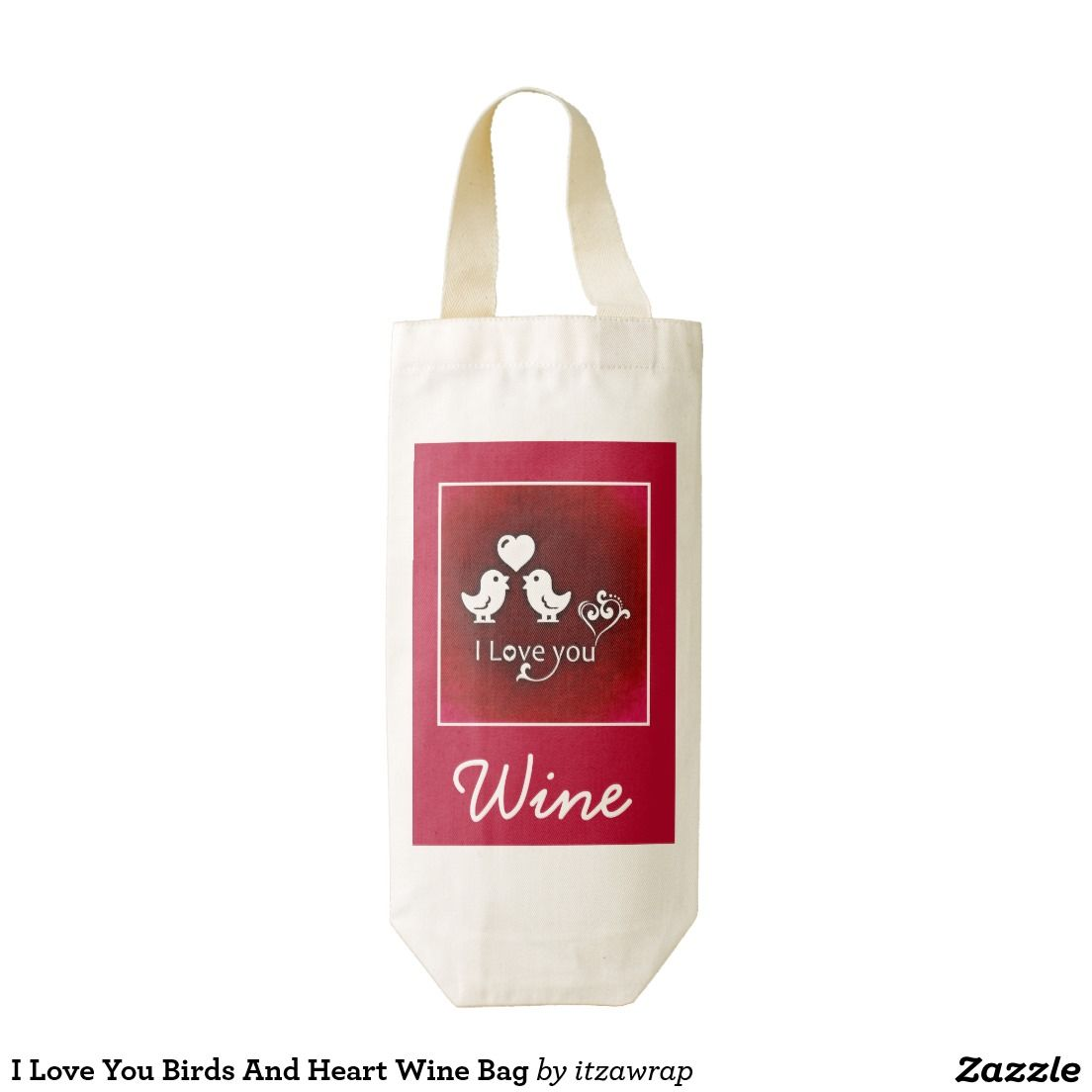 I Love You Birds And Heart Zazzle Heart Wine Bag Zazzle Com Wine Bag Wine Gift Boxes My Love