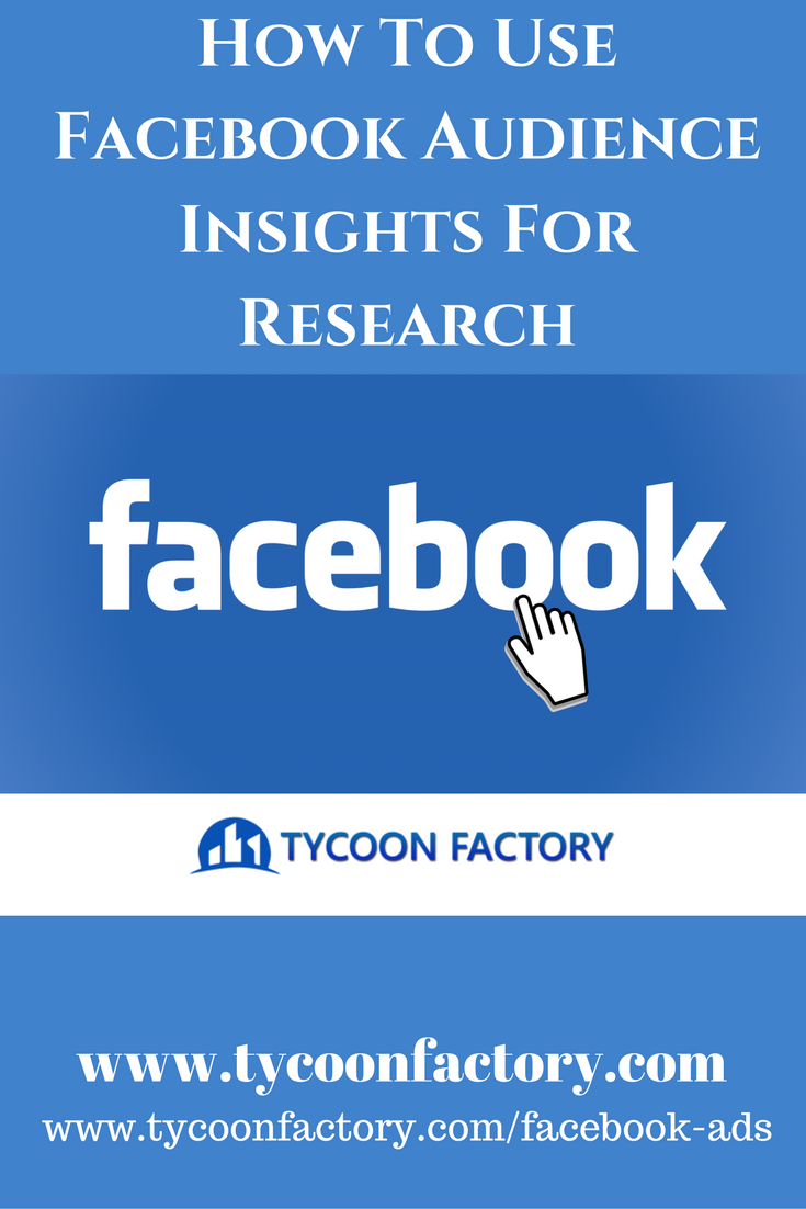 Facebook Ads Tutorial Using Audience Insights For Research  Money