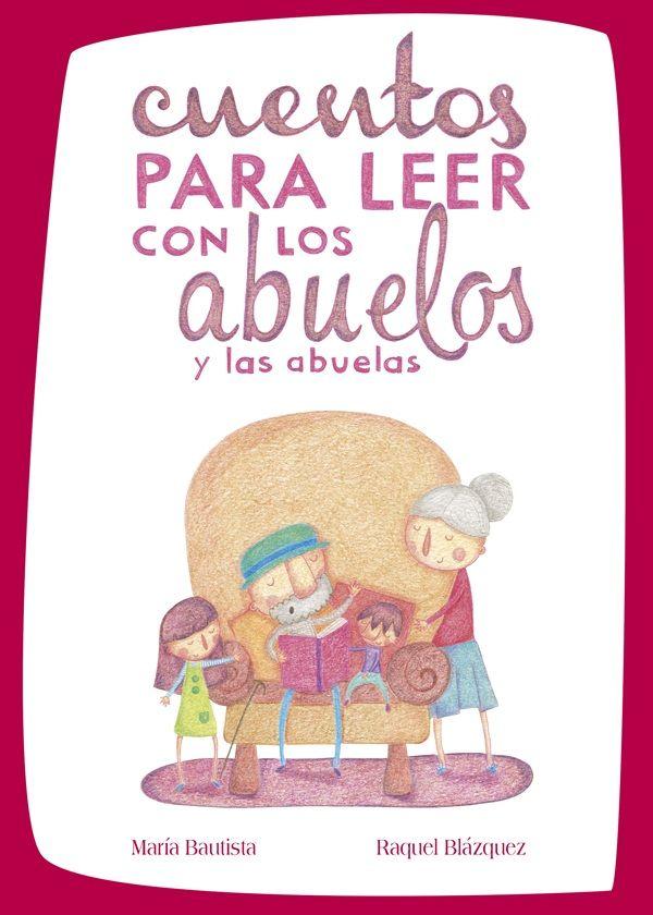 Cuentos Para Leer Con Los Abuelos Y Las Abuelas Pequeocio Poemas Para Niños Cuentos Infantiles Para Leer Libros Para Niños