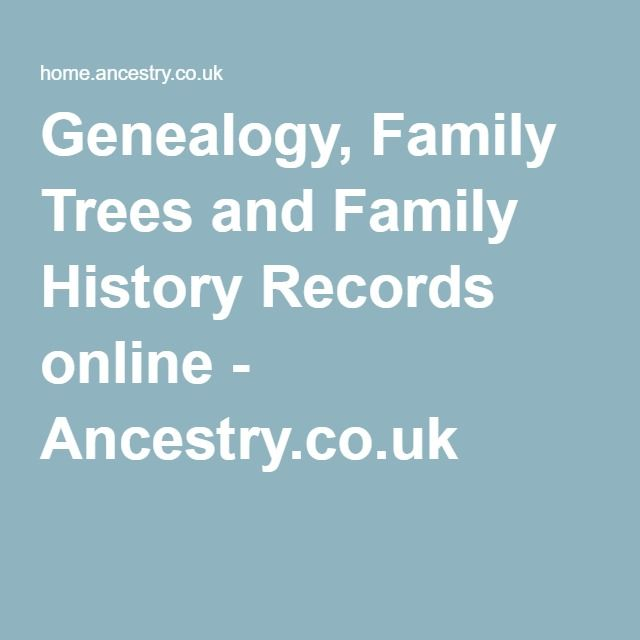 Genealogy, Family Trees and Family History Records online - Ancestry - build family tree online