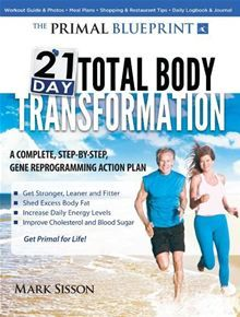 The primal blueprint 21 day total body transformation by mark sisson the primal blueprint 21 day total body transformation by mark sisson buy this ebook malvernweather Choice Image