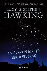 Descargar La Clave Secreta Del Universo La Clave Secreta Del Universo 1 Ebooks En Pdf Pdf Epub L Stephen Hawking Book Search Books