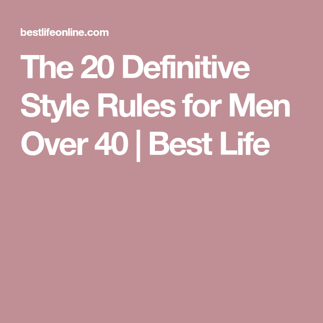 47102a09dfe00a The 20 Definitive Style Rules for Men Over 40