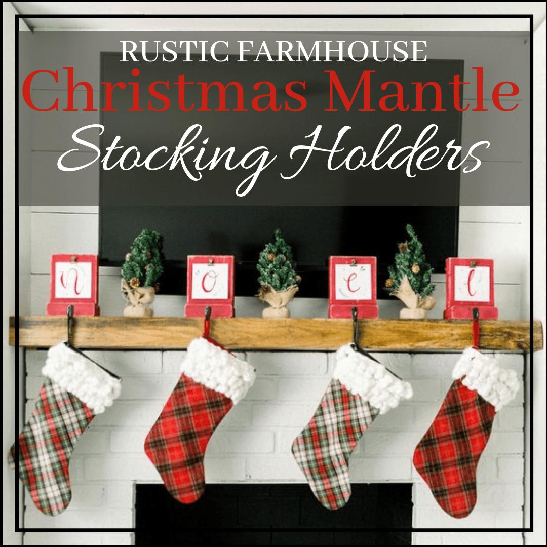 Rustic Farmhouse Fireplace Stocking Holders Stocking