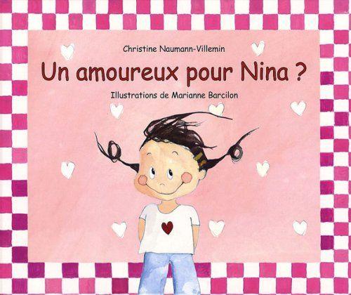 Un amoureux pour Nina ? de Christine Naumann-Villemin http://www.amazon.fr/dp/2877675661/ref=cm_sw_r_pi_dp_rBE5ub1GQ1RS6