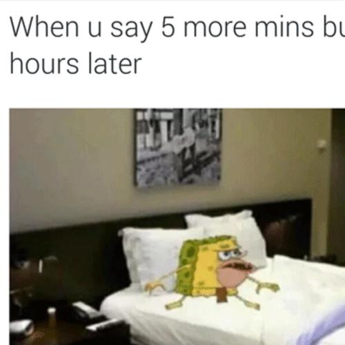 34 Memes That Capture The Tornado Of Panic Of Waking Up Late Catch Feelings Feelings Wake Up Meme