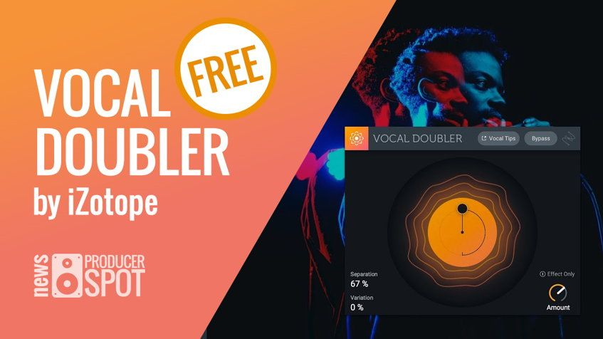 FREE Vocal Doubler Plugin Released by iZotope • Producer