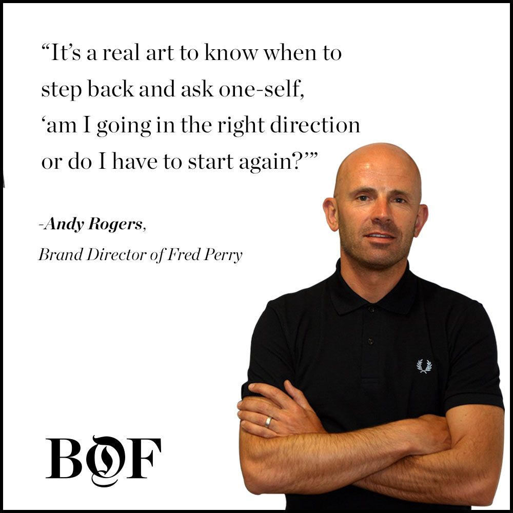 Andy Rogers, Fred Perry Brand Director #Quotes