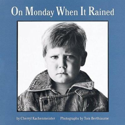 On Monday When it Rained/Cherryl Kachenmesiter.  CMC Picture Bks
