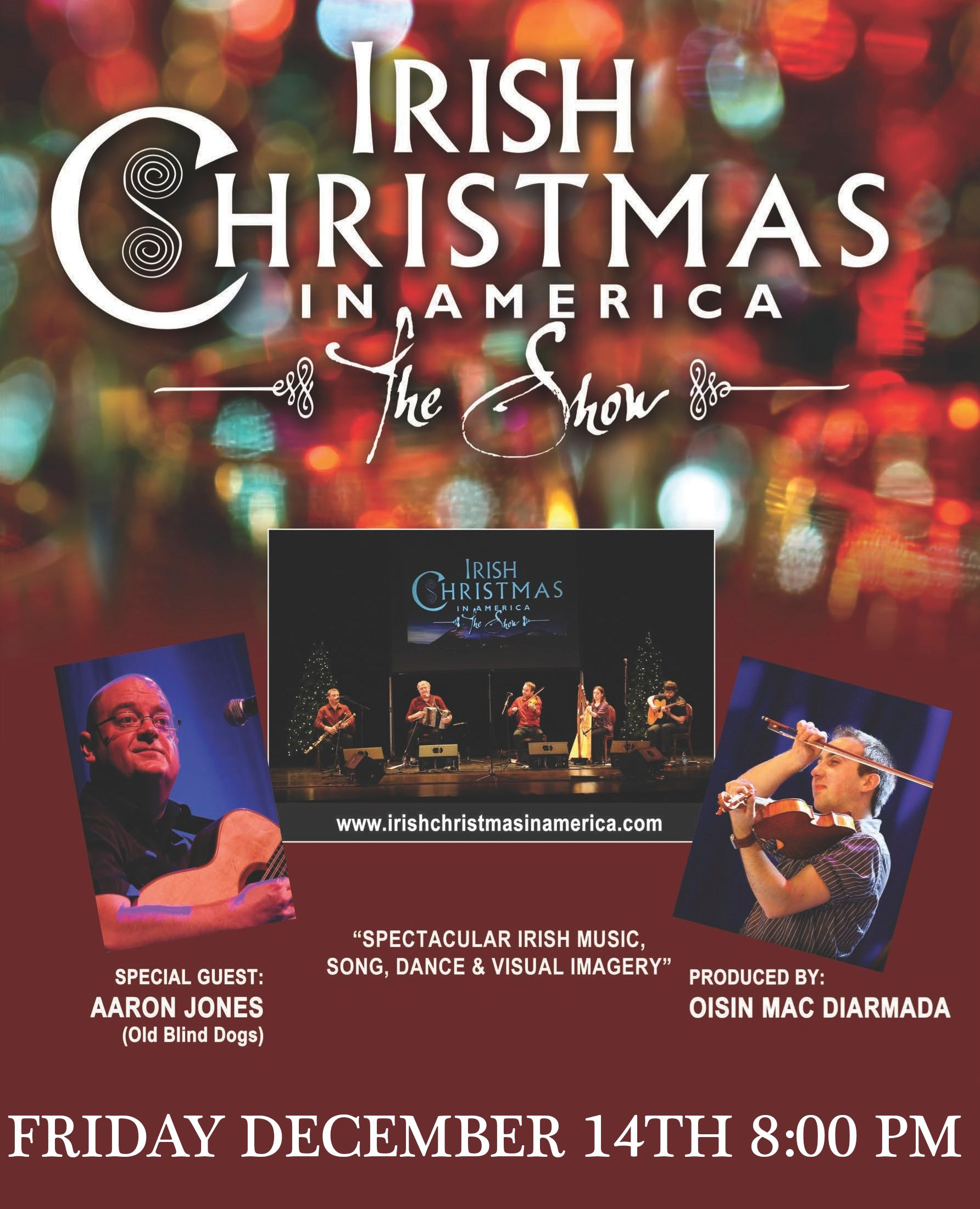 Produced by Oisín Mac Diarmada of award-winning lrish group Téada, the hugely popular Irish Christmas in America show features top Irish musicians, singers and dancers in an engaging performance rich in history, humour and boundless energy.  The 2012 tour features a new dimension with the addition of special guest singer Aaron Jones of Scottish super-group Old Blind Dogs. Séamus Begley from West Kerry once again rejoins the tour with his charming wit and stunning vocal prowess.