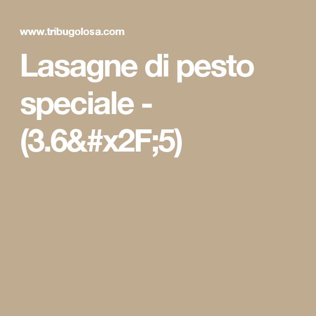 Lasagne di pesto speciale - (3.6/5)