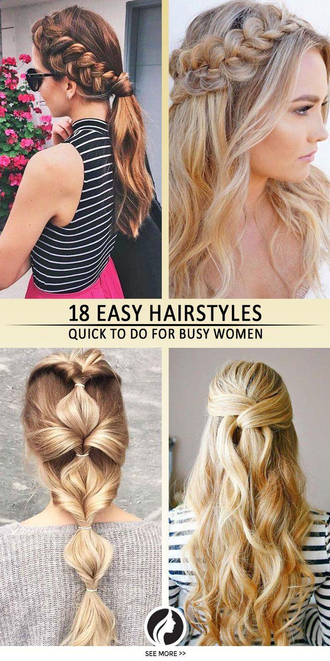 18 Easy Quick Hairstyles For Busy Mornings Easy Hairstyles Quick Hair Styles Quick Hairstyles