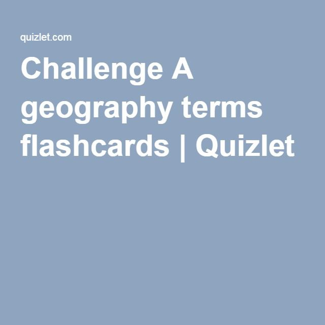 Challenge A geography terms flashcards | Quizlet ...