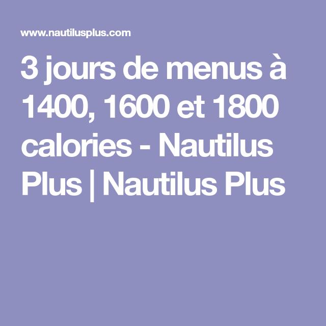 3 jours de menus à 1400, 1600 et 1800 calories | Calories