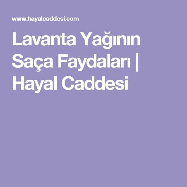 Lavanta Yaginin Saca Faydalari Lavanta Sac Ve Hayaller