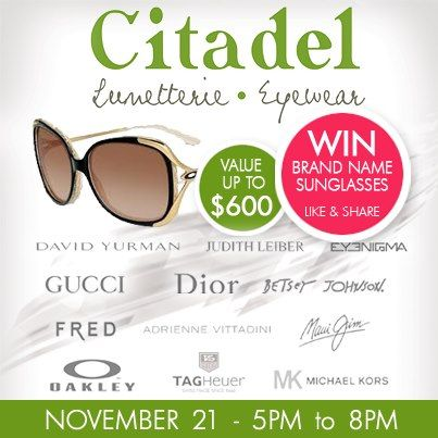"As a Special Thank You to our Facebook fans, we are giving away an EXTRA PRIZE of brand name sunglasses (non rx) just to you!    For your chance to win, simply:   1) LIKE & SHARE THIS POST.  2) Attend the show on Nov 21 between 5pm and 8pm  3) Tell the door staff ""I Saw You On Facebook""    Your name will be checked off and entered into the special Facebook-only draw THAT NIGHT."