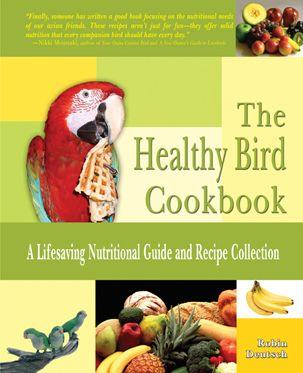 The Healthy Bird Cookbook by Robin Deutsch http://www.tfhpublications.com/bird/the-healthy-bird-cookbook.htm