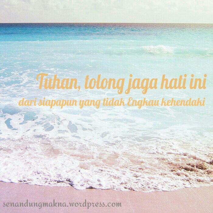 Jaga hati ini #doa #quotes #Indonesia #senandungmakna
