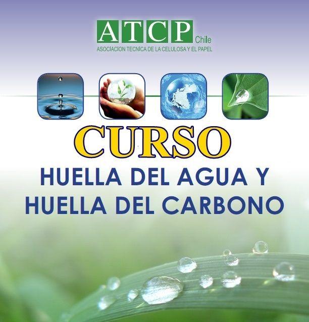 curso  huella de agua y huella de carbono, ATCP Chile